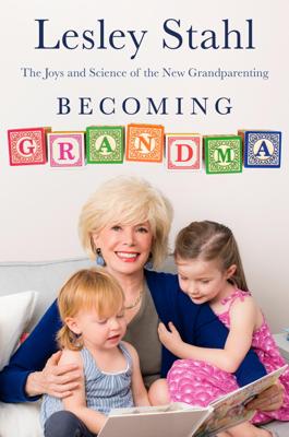 Becoming Grandma - Lesley Stahl book