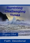 Surviving Challenging Times Faith Devotional