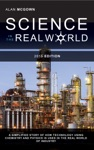 Science In The Real World A Simplified Story Of How Technology Using Chemistry And Physics Is Used In The Real World Of Industry