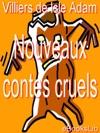 Contes Cruels  Nouveaux Contes Cruels
