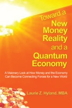 Toward A New Money Reality And A Quantum Economy