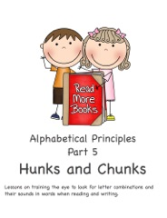 Alphabetical Principles Hunks and Chunks Part 5