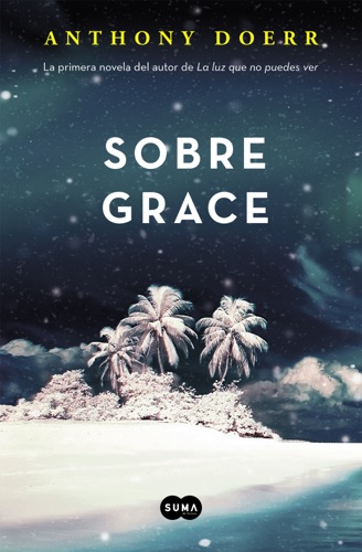 Anthony Doerr - Sobre Grace