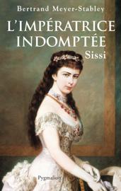 L'Impératrice indomptée. Sissi