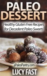 Paleo Dessert Healthy Gluten Free Recipes For Decadent Paleo Sweets