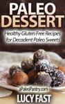 Paleo Dessert Healthy Gluten Free Recipes For Decadent Paleo Sweets
