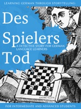 Learning German Through Storytelling: Des Spielers Tod