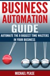 Business Automation Guide Automate The 8 Biggest Time Wasters In Your Business