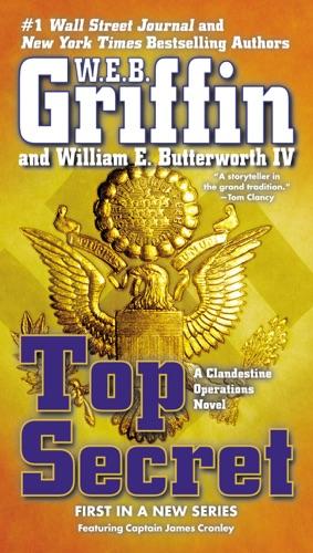 W. E. B. Griffin & William E. Butterworth IV - Top Secret