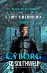 The Cyber Chronicles IV Cyborg