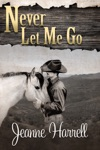 Never Let Me Go These Nevada Boys Series Book 2