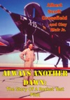 Always Another Dawn The Story Of A Rocket Test Pilot