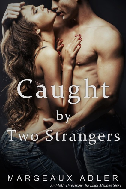 Caught By Two Strangers By Margeaux Adler On Apple Books