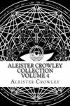Aleister Crowley Collection Vol 4 - Writings From Vanity Fair