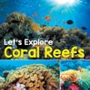 Let's Explore Coral Reefs