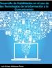 Desarrollo de habilidades en el uso de las tecnologías de la información y la comunicación