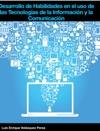 Desarrollo De Habilidades En El Uso De Las Tecnologas De La Informacin Y La Comunicacin