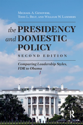 Michael A. Genovese, Todd L. Belt & William W. Lammers - Presidency and Domestic Policy