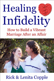 Healing Infidelity: How to Build a Vibrant Marriage After an Affair book