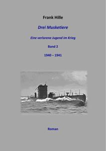 Drei Musketiere - Eine verlorene Jugend im Krieg - Band 2 Buch-Cover