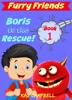 Kaz Campbell - Furry Friends: Boris To The Rescue - Book 1  artwork