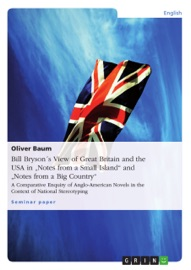 BILL BRYSON´S VIEW OF GREAT BRITAIN AND THE USA IN NOTES FROM A SMALL ISLAND AND NOTES FROM A BIG COUNTRY