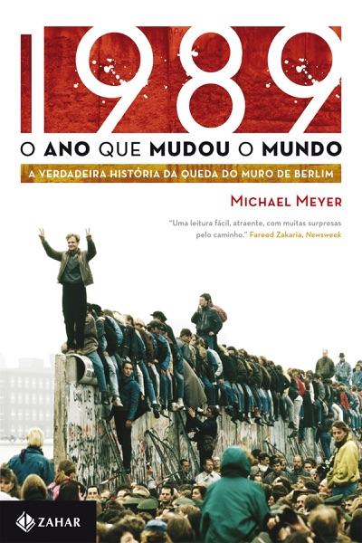 1989: o ano que mudou o mundo