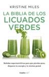 La Biblia De Los Licuados Verdes Coleccin Vital
