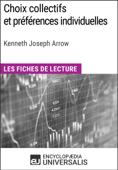 Choix collectifs et préférences individuelles de Kenneth Joseph Arrow