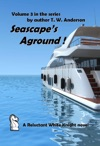 A Reluctant White Knight Volume 3 Seascapes Aground