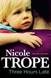 Three Hours Late - Nicole Trope