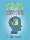 An After-School Workbook For First And Second Graders With Autism