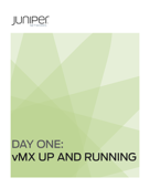 Day One: vMX Up and Running