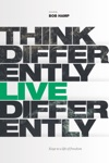 Think Differently Live Differently
