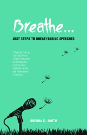 BREATHE... JUST STEPS TO BREATHTAKING SPEECHES