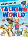 Kids Vs Malay Talking World Enhanced Version