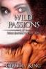 Wild Passions: Wild Instincts, Part 2 [Werewolf Erotic Romance]
