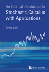 An Informal Introduction To Stochastic Calculus With Applications