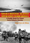 Soviet Defense Against Operation Barbarossa A Possible Model For Future Soviet Defensive Doctrine