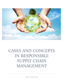 Cases and Concepts in Responsible Supply Chain Management