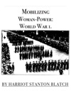 Mobilizing Woman - Power World War 1