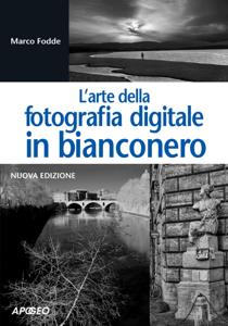 L'arte della fotografia digitale in bianconero Copertina del libro