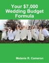 Your 7000 Wedding Budget Formula