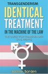 Identical Treatment In The Machine Of The Law The Quest For Transgender Civil Rights