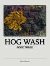 Hog Wash - Book Three