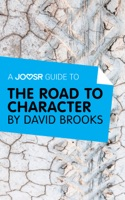 A Joosr Guide to… The Road to Character by David Brooks
