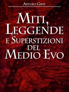 Miti, leggende e superstizioni del Medio Evo Copertina del libro