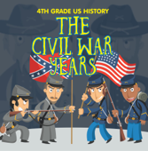 4th Grade US History: The Civil War Years