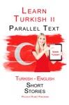 Learn Turkish II - Parallel Text - Easy Stories Turkish - English