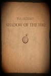 Shadow Of The Fire